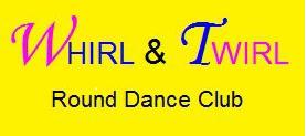 Whirl & Twirl Round Dance Club